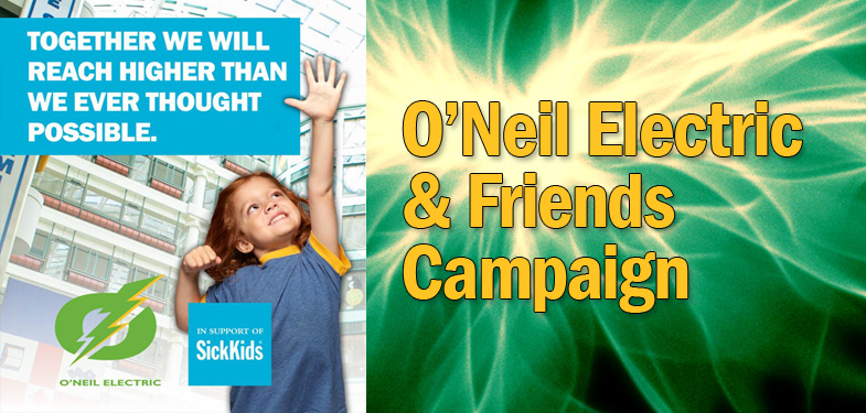 O'Neil Electric Supply & Friends Campaign